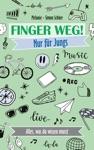 Finger Weg Nur Fr Jungs