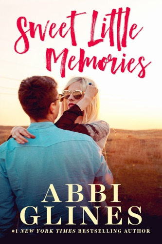 Abbi Glines - Sweet Little Memories