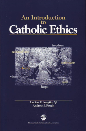 An Introduction to Catholic Ethics - Lucien Longtin