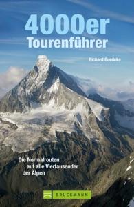 4000er Tourenführer: Die schönsten Viertausender Gipfel Touren in den Alpen, von Matterhorn bis Mont Blanc, incl. Karten zu jeder Tour da Richard Goedeke
