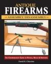 Antique Firearms AssemblyDisassembly