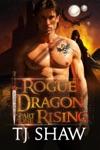 Rogue Dragon Rising Part One