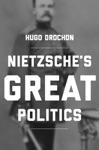 Nietzsches Great Politics