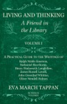 Living And Thinking - A Friend In The Library - Volume I