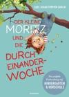 Der Kleine Moritz Und Die Durcheinander-Woche