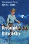 Das Camp Der Railroad-Killer
