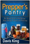 Preppers Pantry The Ultimate Guide To Food Storage Water Storage Canning And Preserving
