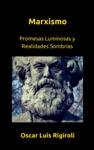 Marxismo- Promesas Luminosas Y Realidades Sombras