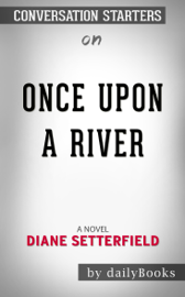 Once Upon a River: A Novel by Diane Setterfield: Conversation Starters