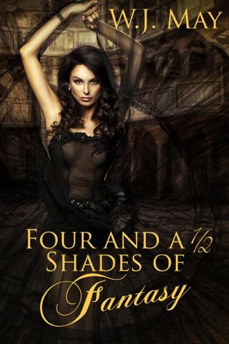W.J. May - Four and a Half Shades of Fantasy