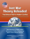 Just War Theory Reloaded The Ethics Of SOF In Modern Conflict - Special Operations In Irregular Conflicts And Asymmetric Warfare Contextualizing Russias Actions In Ukraine And Crimea
