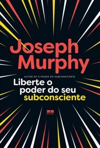 Liberte o poder do seu subconsciente Book Cover