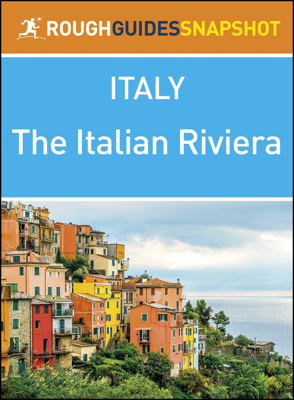 The Italian Riviera (Rough Guides Snapshot Italy) - Rough Guides book