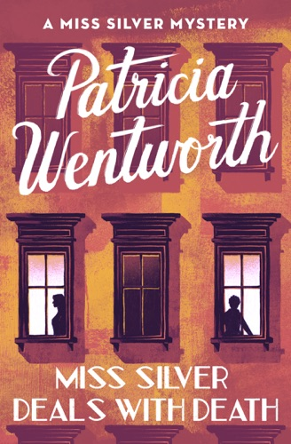Patricia Wentworth - Miss Silver Deals with Death