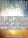 Is Life Worth Living Without Immortality