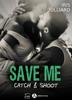 Save me - Catch and Shoot - Iris Julliard