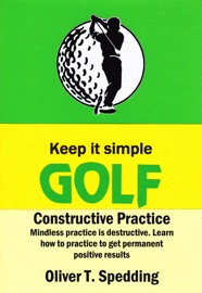 KEEP IT SIMPLE GOLF - CONSTRUCTIVE PRACTICE