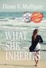 Diane V. Mulligan - What She Inherits  artwork