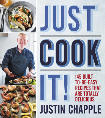 Just Cook It! - Justin Chapple book