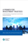 A Primer For Investment Trustees Understanding Investment Committee Responsibilities
