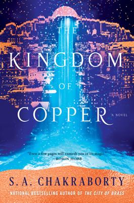 The Kingdom of Copper - S.A. Chakraborty book