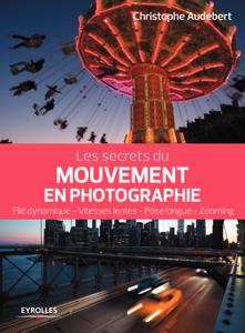 Les secrets du mouvement en photographie Couverture de livre
