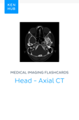 Medical Imaging flashcards: Head - Axial CT