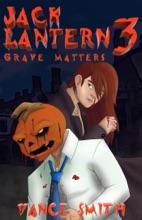 Jack Lantern 3: Grave Matters