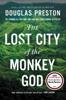 Douglas Preston - The Lost City of the Monkey God artwork