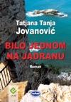 Bilo Jednom Na Jadranu Once Upon A Time In Adriatic Sea