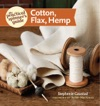 The Practical Spinners Guide - Cotton Flax Hemp
