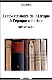 Écrire l'histoire de l'Afrique à l'époque coloniale