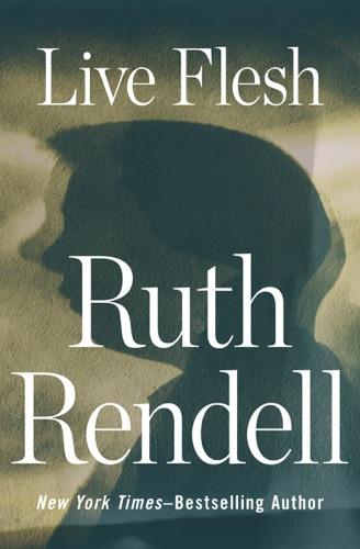 Ruth Rendell - Live Flesh