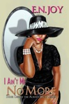 I Aint Me No More