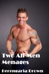 Two All-Men Menages