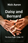 Daisy and Bernard (The Daisy Hayes Trilogy Book 3)