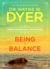 Wayne W. Dyer, Dr. - Being in Balance artwork