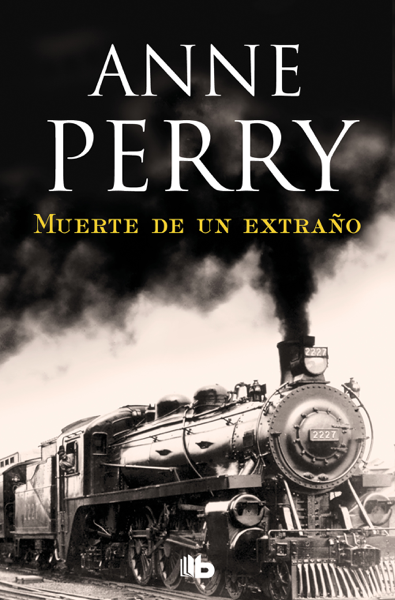 Muerte de un extraño (Detective William Monk 13) por Anne Perry