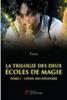 La Trilogie des deux écoles de magie - Tome I : L'éveil des pouvoirs - Erece