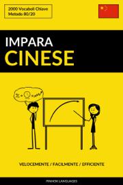 Impara il Cinese: Velocemente / Facilmente / Efficiente: 2000 Vocaboli Chiave