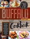The Buffalo New York Cookbook 50 Crowd-Pleasing Recipes From The Nickel City