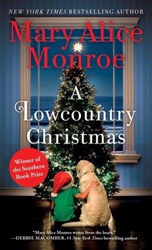 Mary Alice Monroe - A Lowcountry Christmas