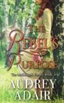 The Rebels Purpose