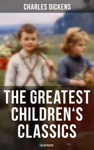 The Greatest Childrens Classics Of Charles Dickens Illustrated