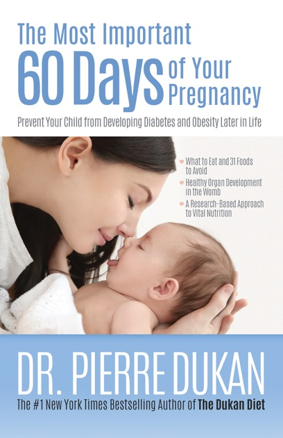The Most Important 60 Days Of Your Pregnancy By Dr Pierre Dukan On