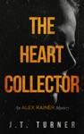 The Heart Collector An Alex Rainer Mystery