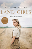 Land Girls: The Promise