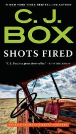 Shots Fired - C. J. Box by  C. J. Box PDF Download