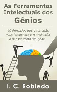As Ferramentas Intelectuais dos Gênios: 40 Princípios que o tornarão mais inteligente e o ensinarão a pensar como um gênio Capa de livro