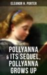 POLLYANNA  Its Sequel Pollyanna Grows Up
